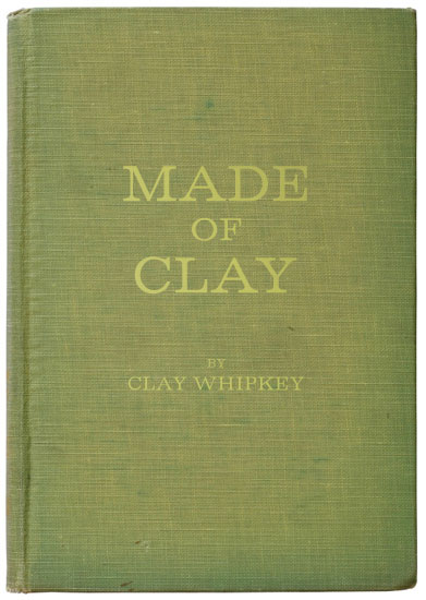 MADE OF CLAY by Clay Whipkey